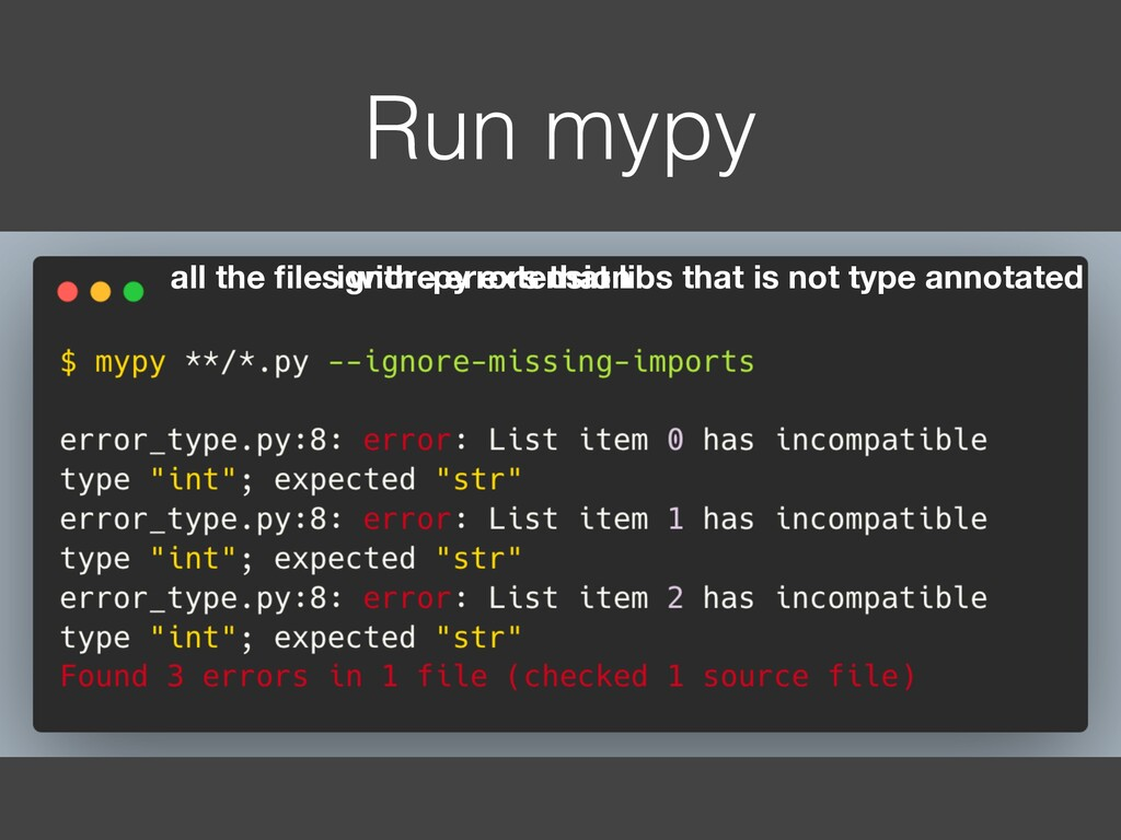 Run mypy all the files with .py extension ignore...