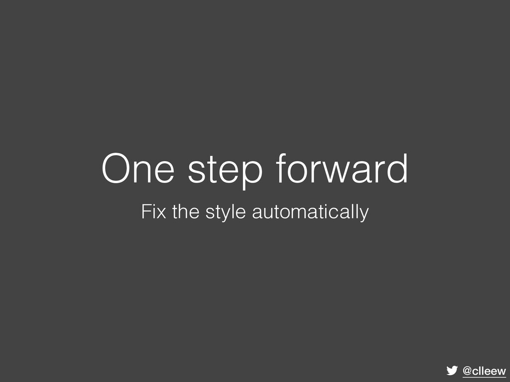 @clleew One step forward Fix the style automati...