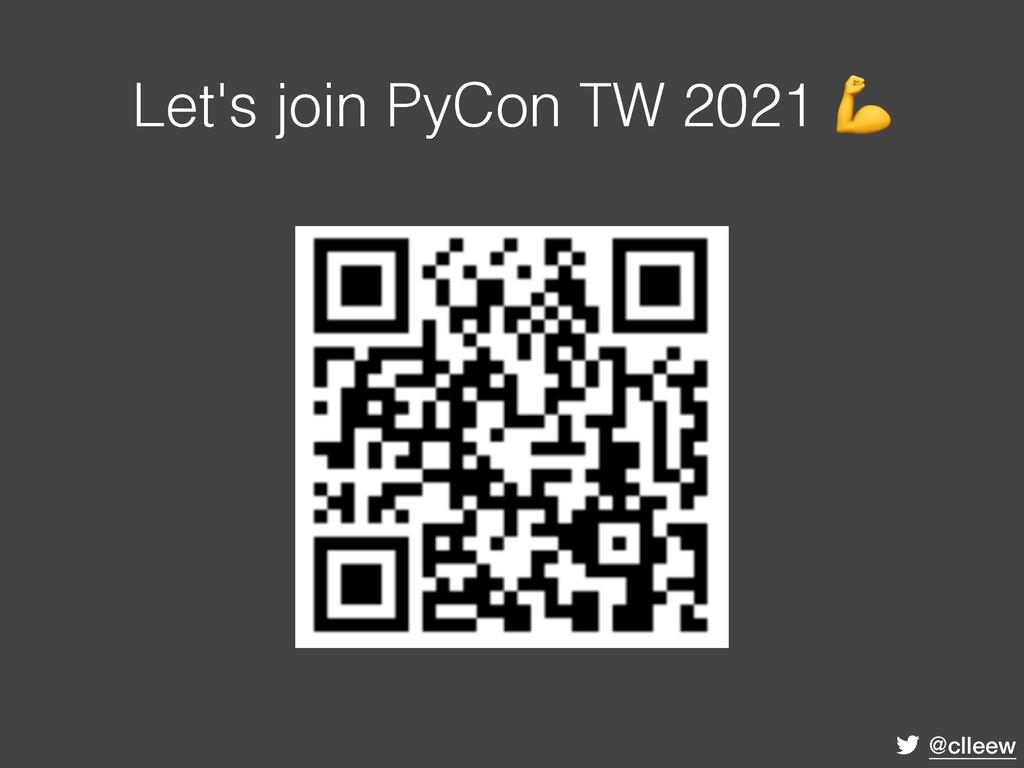 @clleew Let's join PyCon TW 2021