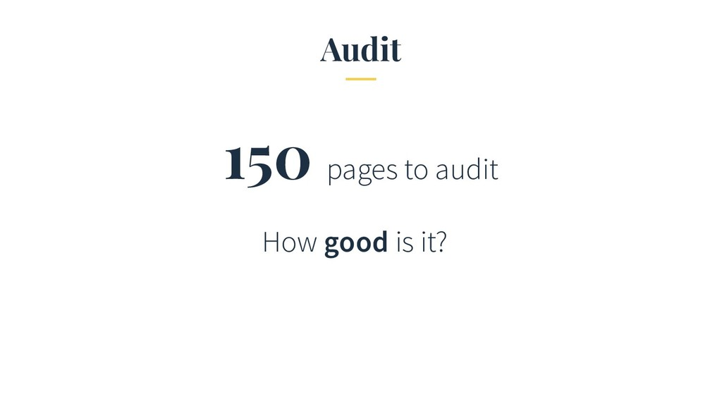 Audit 150 pages to audit How good is it?