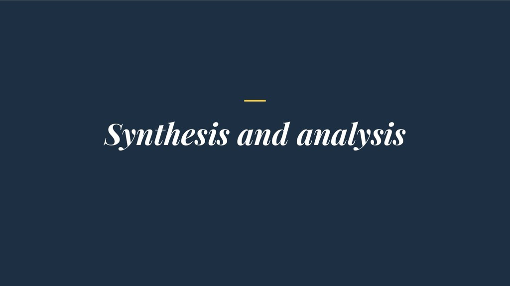 Synthesis and analysis