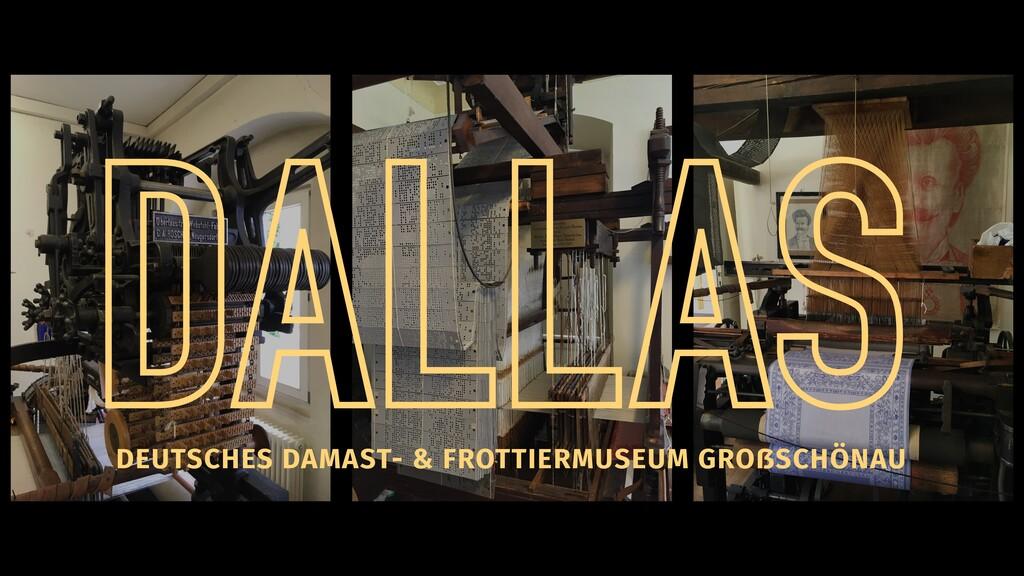 DALLAS DEUTSCHES DAMAST- & FROTTIERMUSEUM GROẞS...