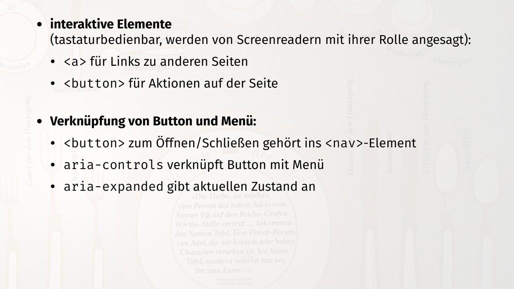 • interaktive Elemente (tastaturbedienbar, werd...