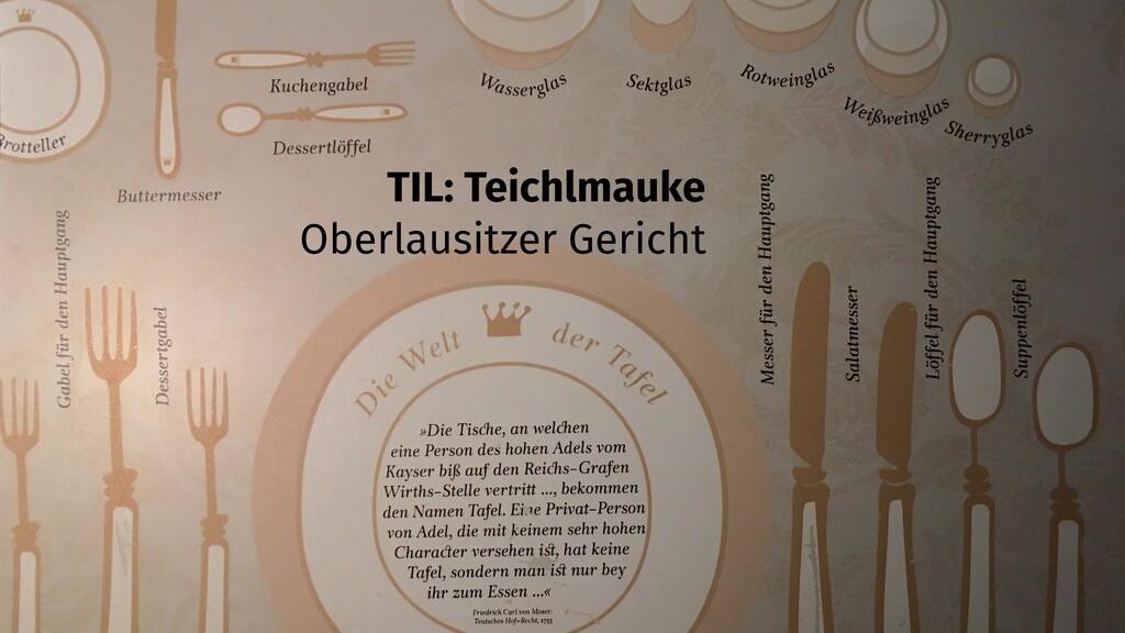 Oberlausitzer Gericht TIL: Teichlmauke
