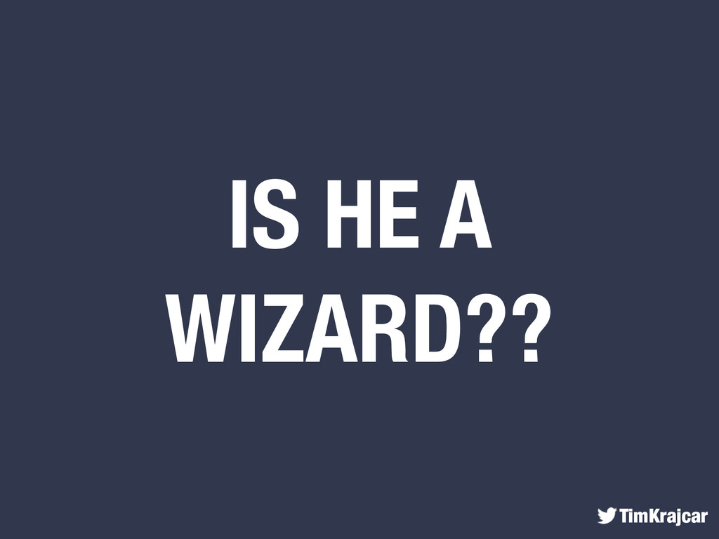 TimKrajcar IS HE A WIZARD??