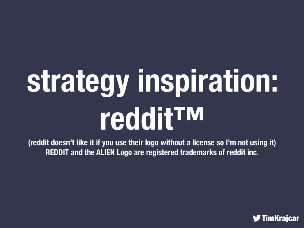TimKrajcar strategy inspiration: reddit™ (reddi...