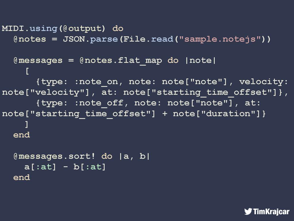 TimKrajcar MIDI.using(@output) do @notes = JSON...