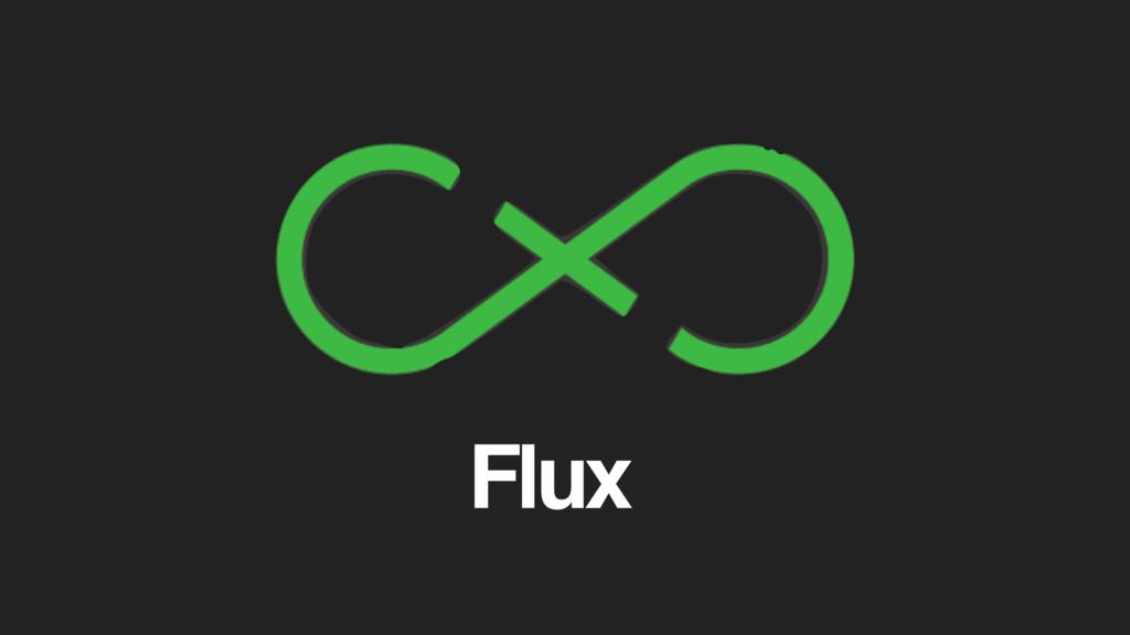 + Flux