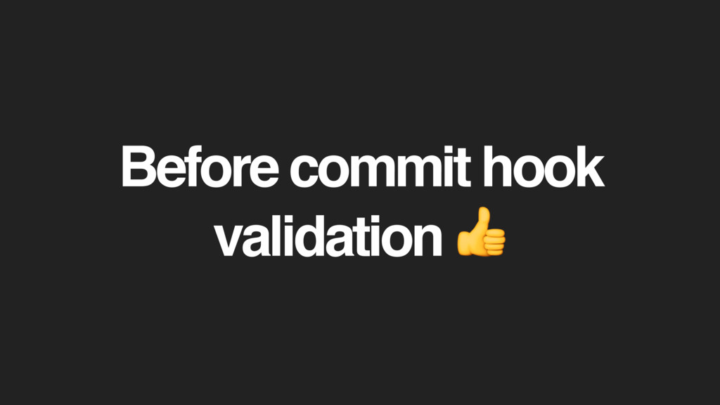 Before commit hook validation
