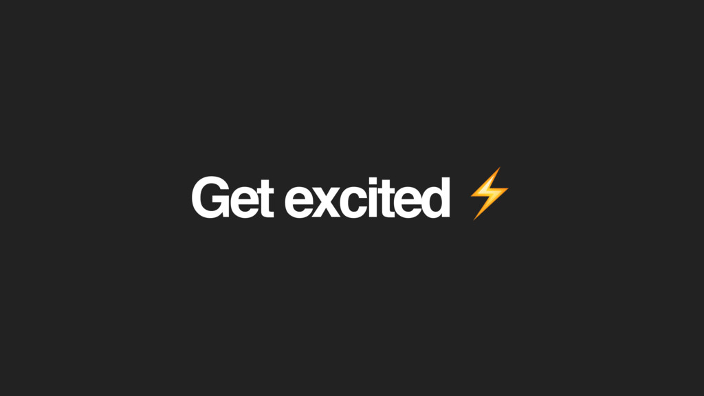 Get excited ⚡