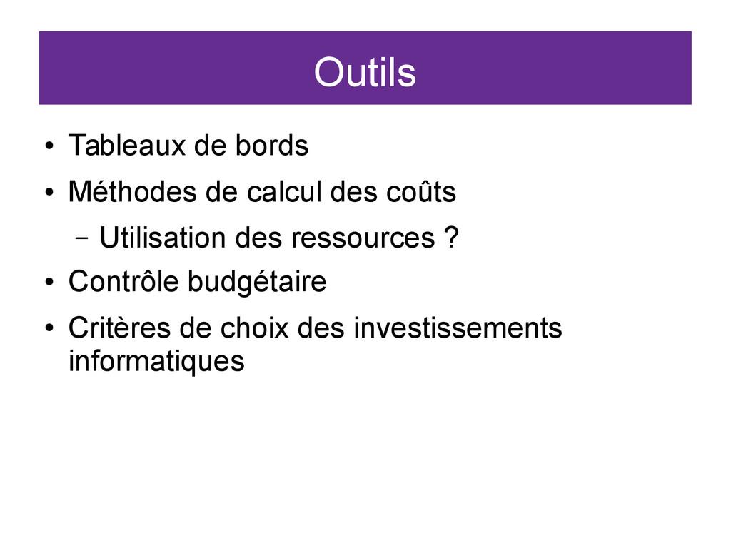 Outils ● Tableaux de bords ● Méthodes de calcul...