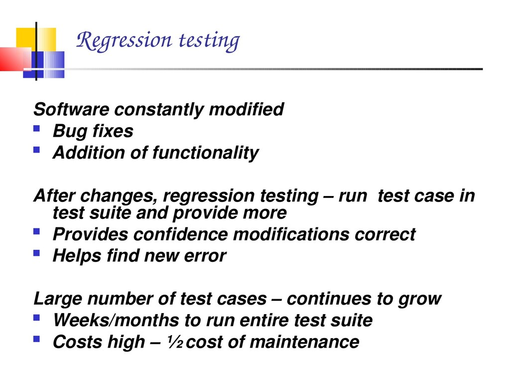 Regression testing Software constantly modified...