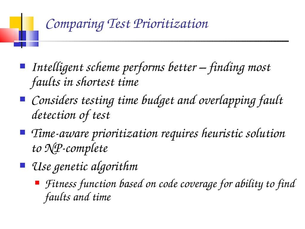 Comparing Test Prioritization  Intelligent sch...