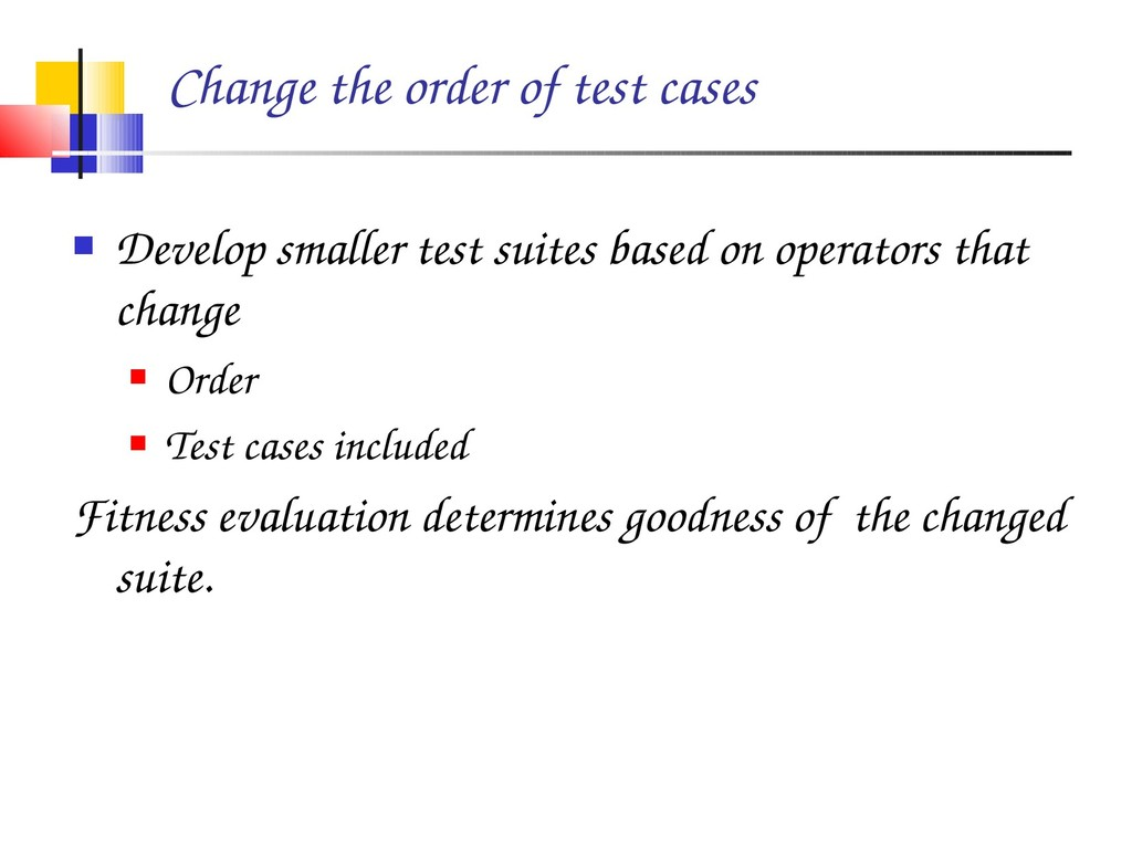 Change the order of test cases  Develop smalle...