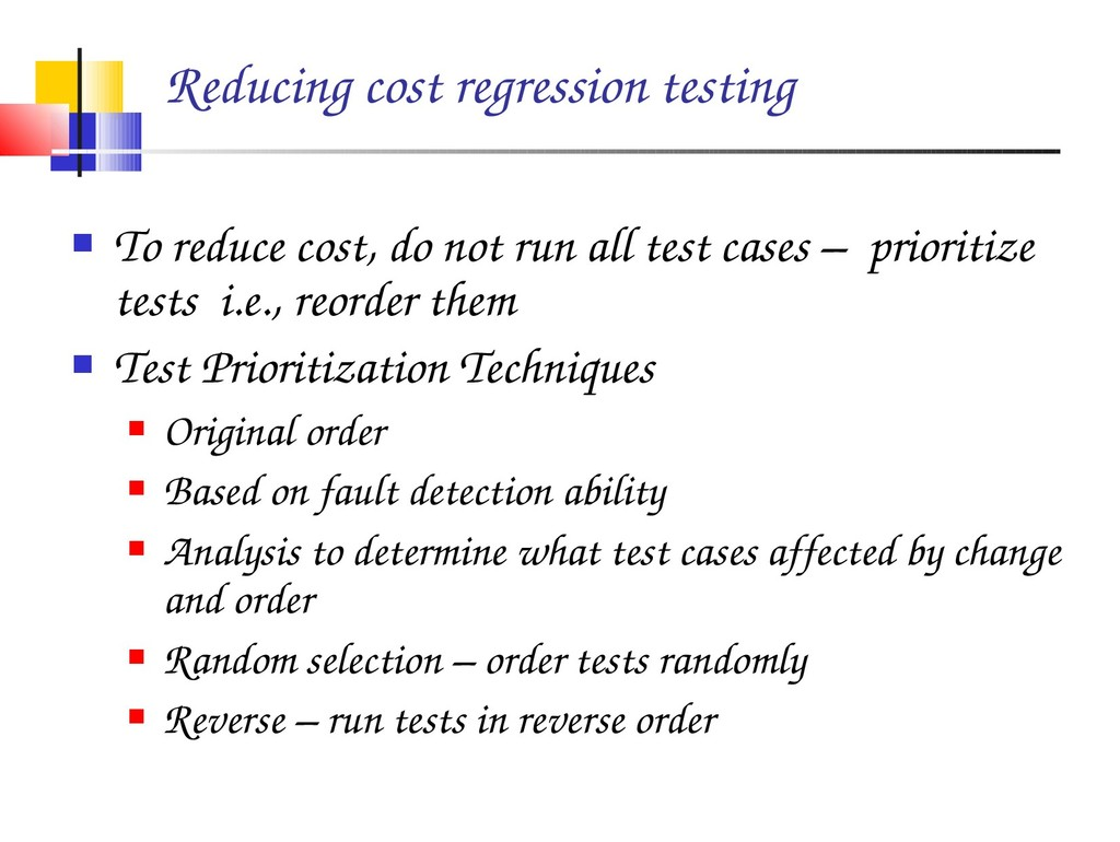 Reducing cost regression testing  To reduce co...