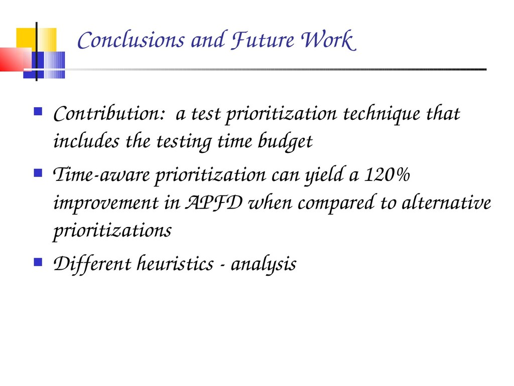 Conclusions and Future Work  Contribution: a t...