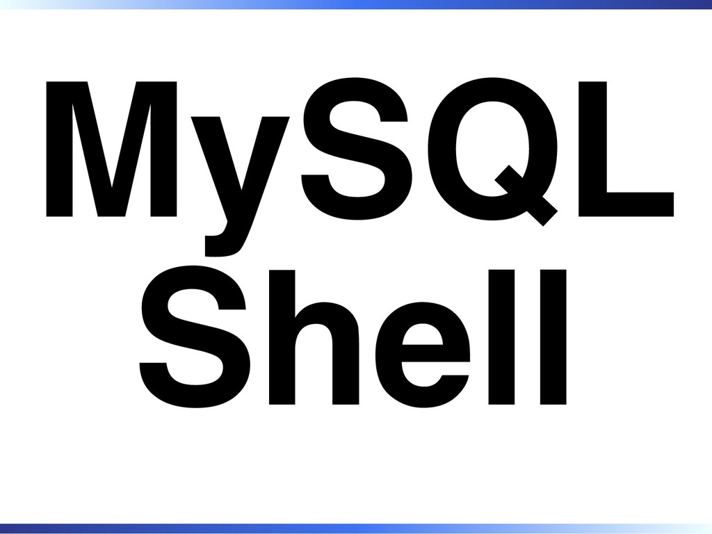 MySQL Shell