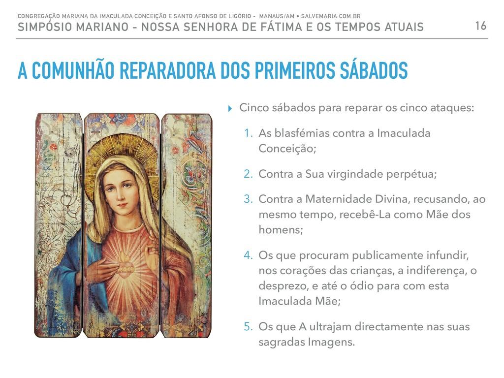 A COMUNHÃO REPARADORA DOS PRIMEIROS SÁBADOS ▸ C...
