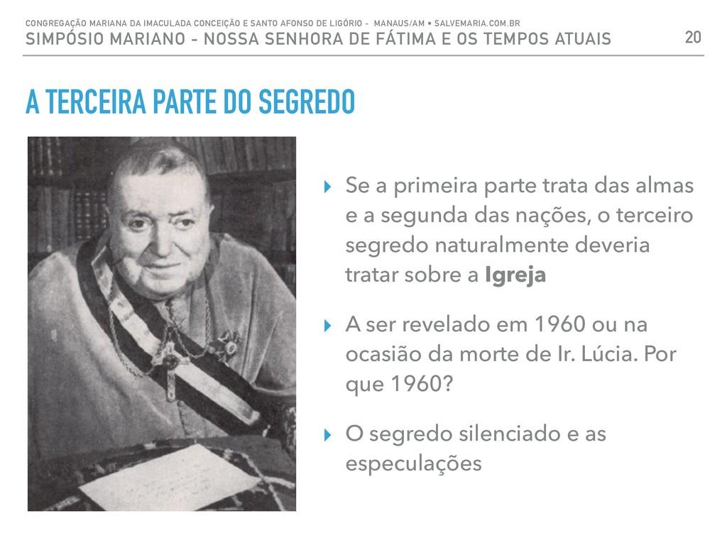 A TERCEIRA PARTE DO SEGREDO 20 CONGREGAÇÃO MARI...