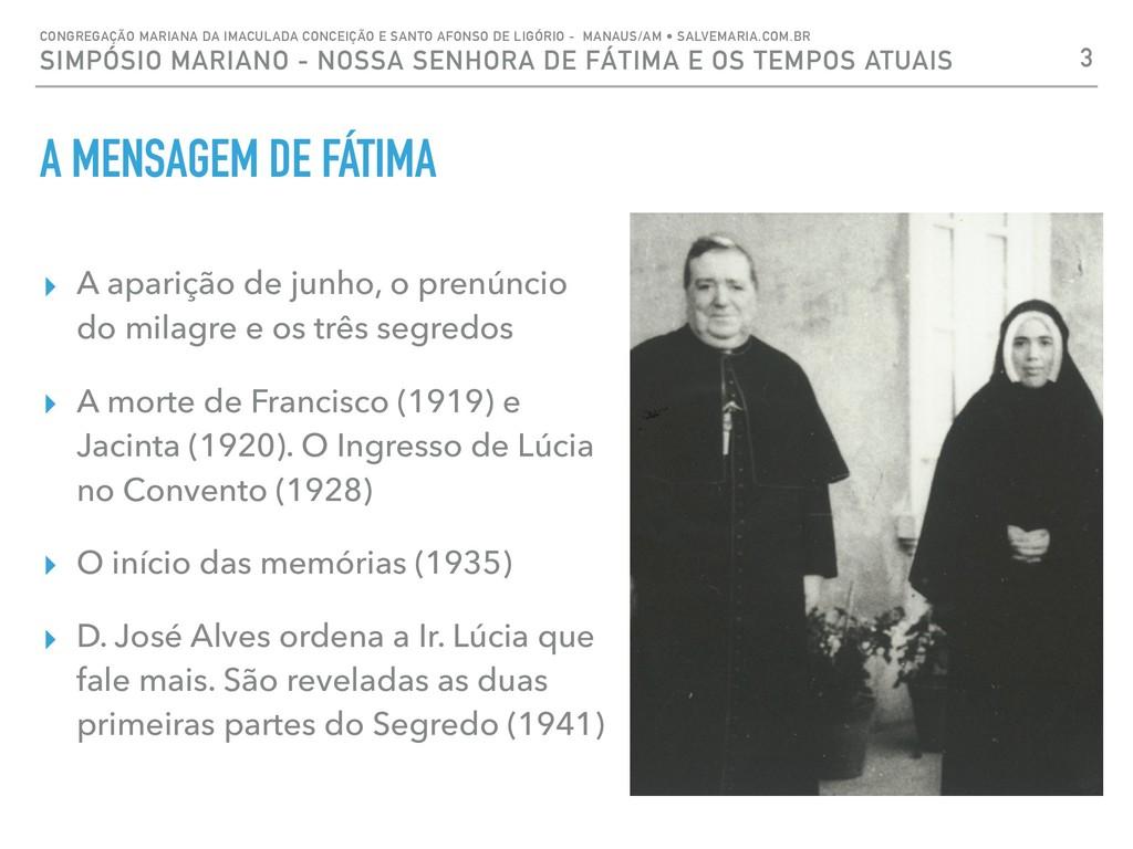A MENSAGEM DE FÁTIMA ▸ A aparição de junho, o p...