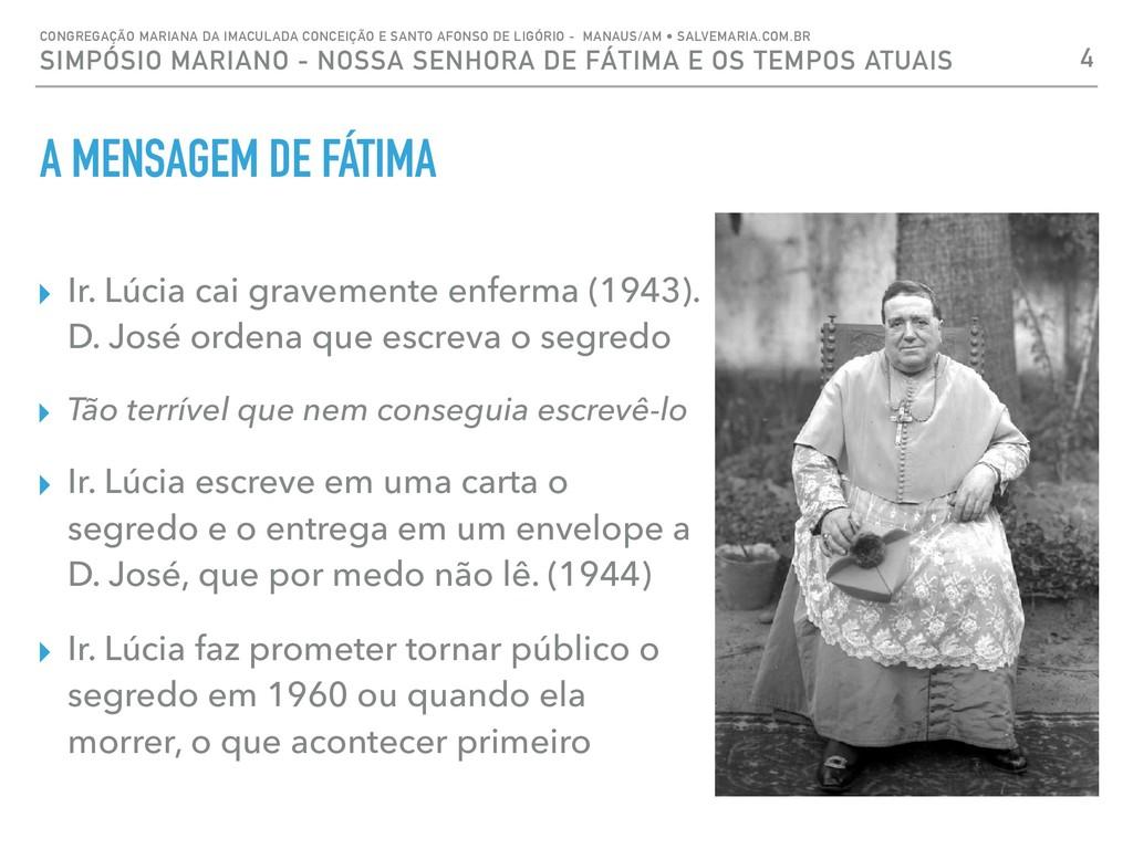 A MENSAGEM DE FÁTIMA 4 CONGREGAÇÃO MARIANA DA I...