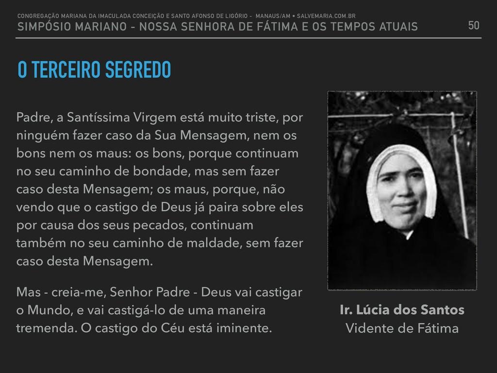 O TERCEIRO SEGREDO Padre, a Santíssima Virgem e...