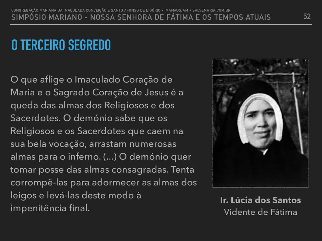 O TERCEIRO SEGREDO O que aflige o Imaculado Cora...