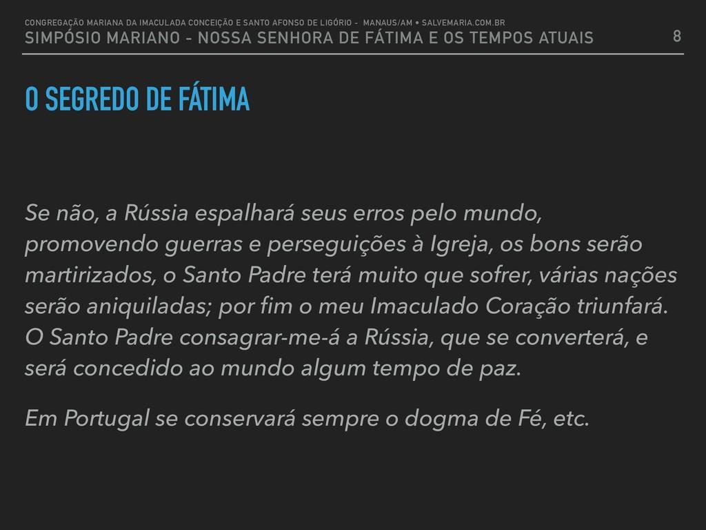 O SEGREDO DE FÁTIMA Se não, a Rússia espalhará ...