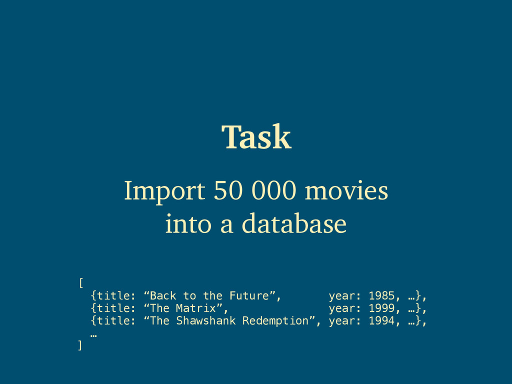 Import 50 000 movies into a database Task [ {ti...