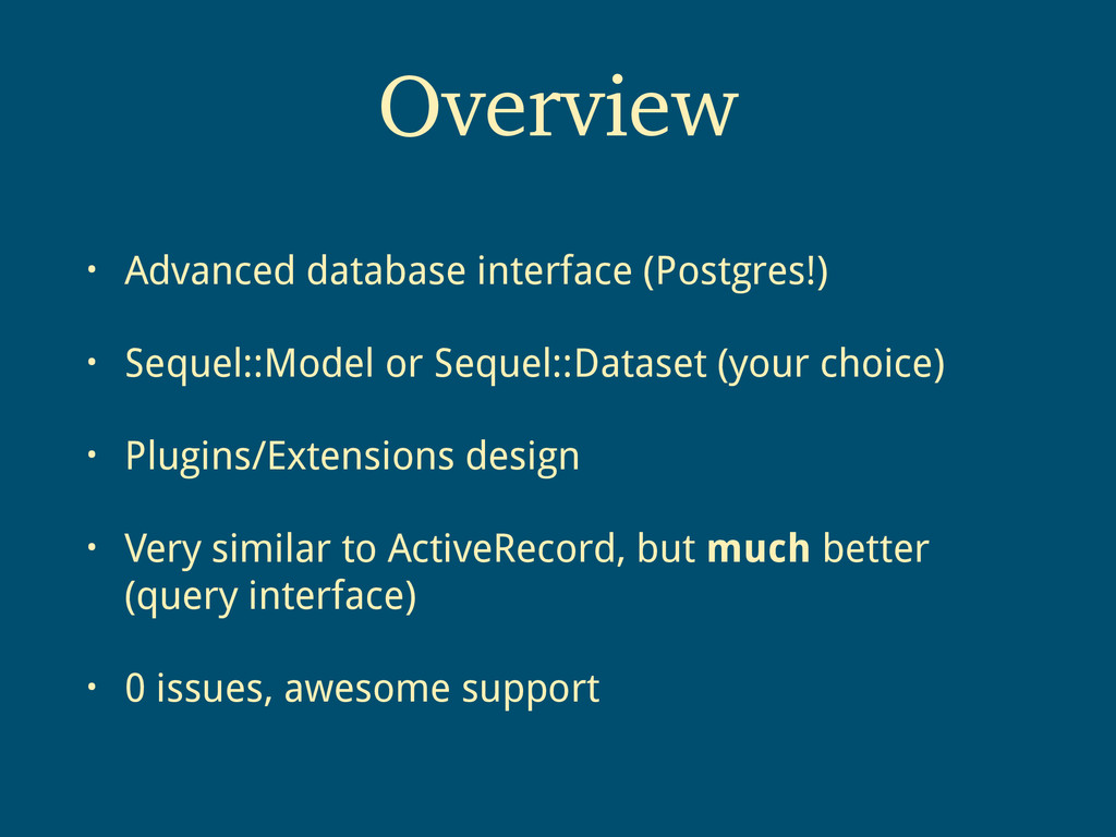 • Advanced database interface (Postgres!) • Seq...