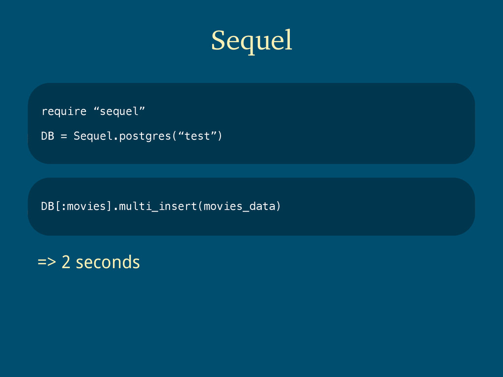 """Sequel require """"sequel"""" DB = Sequel.postgres(""""t..."""