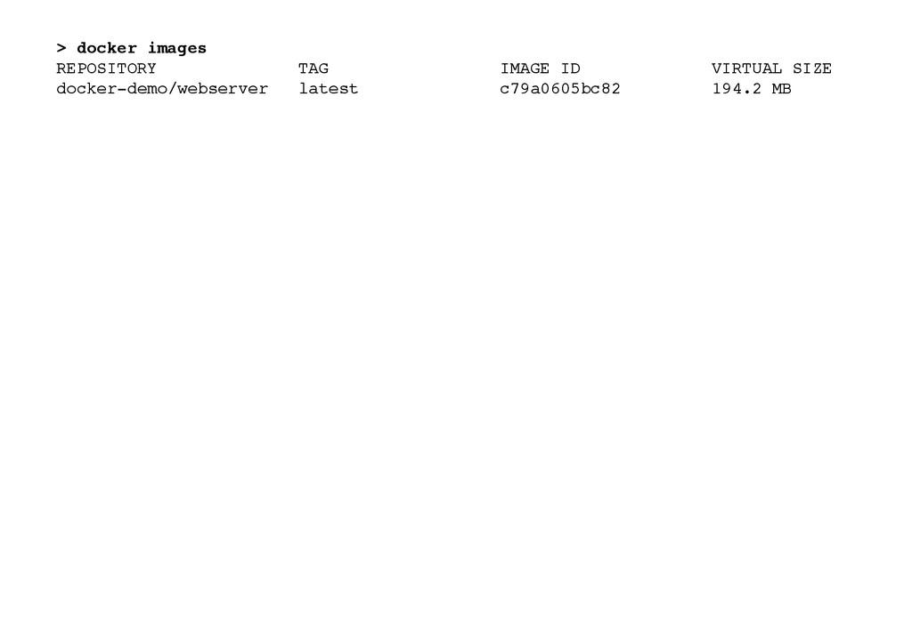 > docker images! REPOSITORY TAG IMAGE ID VIRTUA...