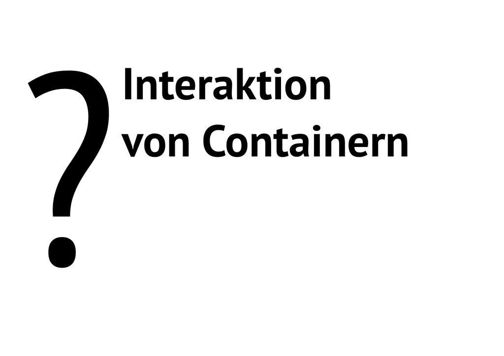 ?Interaktion von Containern