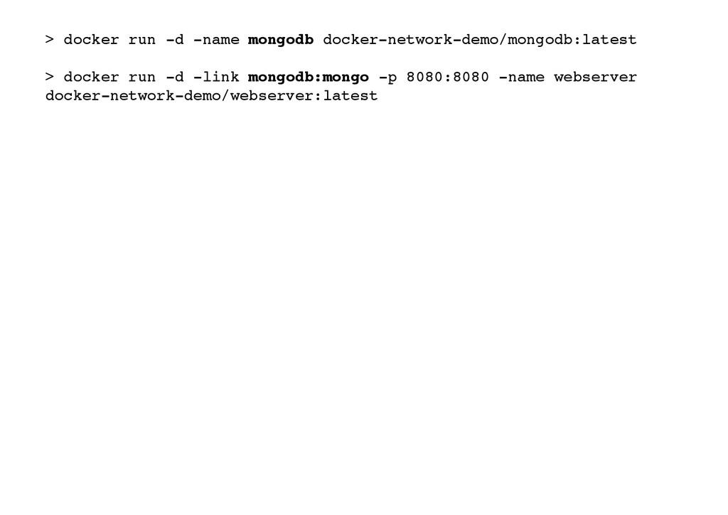 > docker run -d -name mongodb docker-network-de...