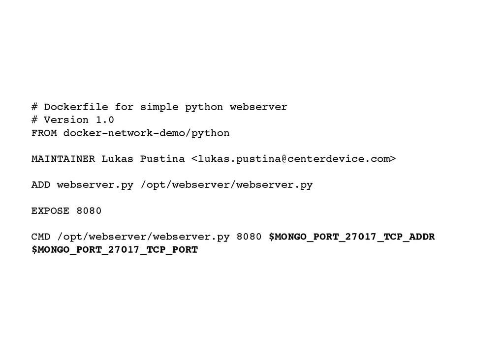 # Dockerfile for simple python webserver! # Ver...