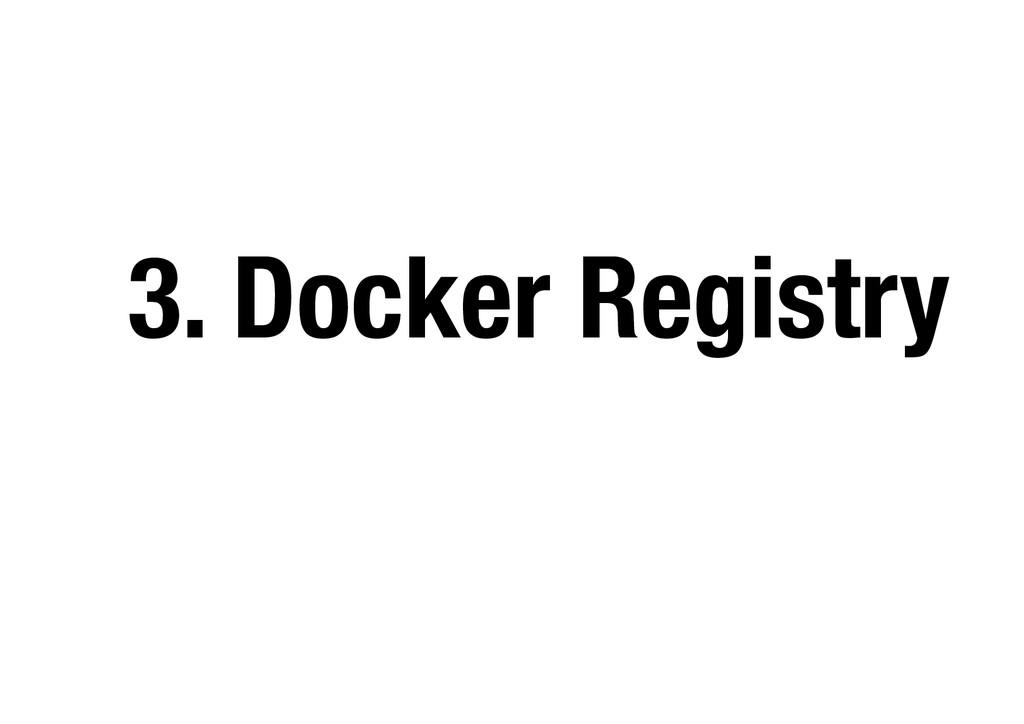 3. Docker Registry