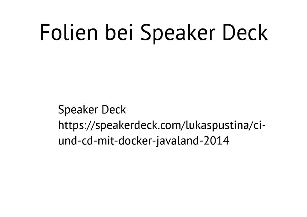 Folien bei Speaker Deck • Speaker Deck https:/...