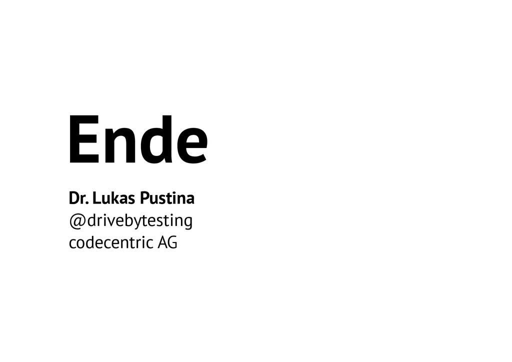 Ende Dr. Lukas Pustina @drivebytesting codecent...