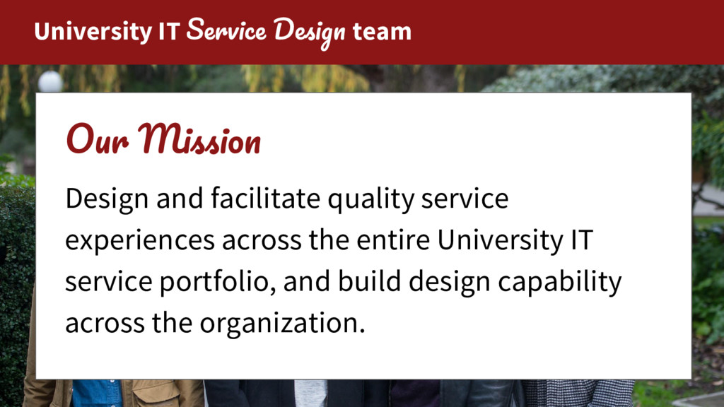 University IT S D team O M Design and facilitat...
