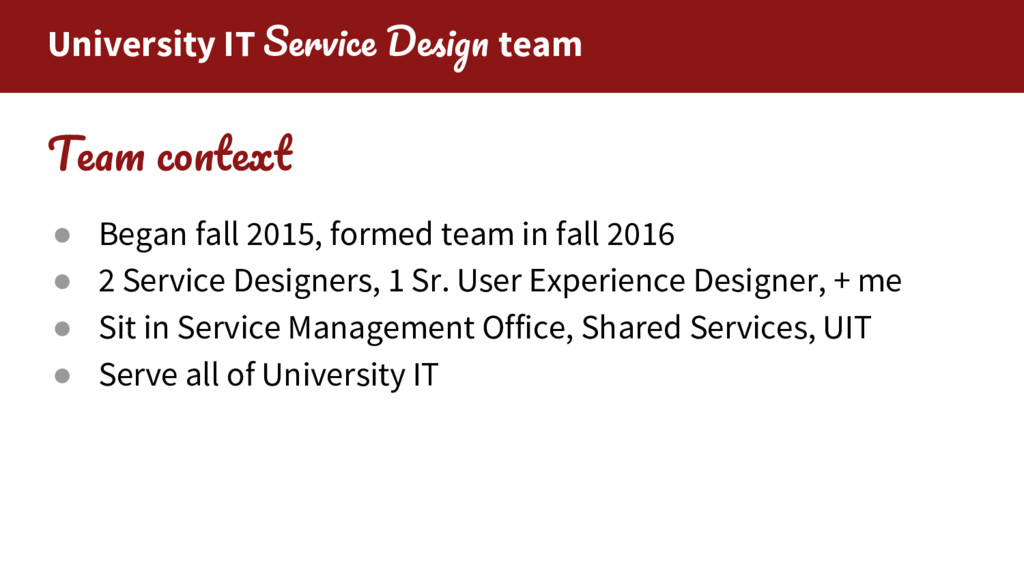 University IT S D team T ● Began fall 2015, for...