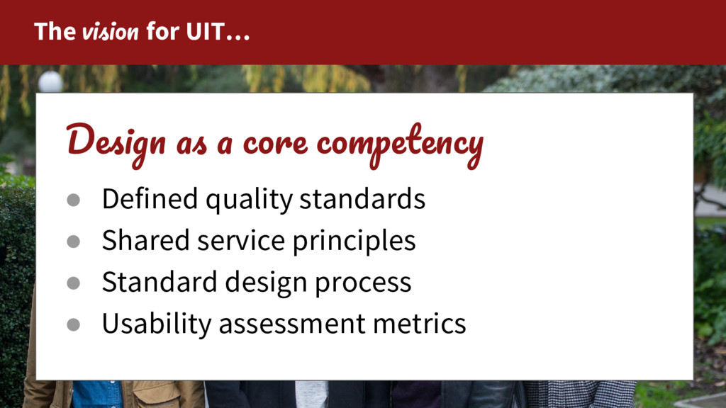 The for UIT… D ● Defined quality standards ● Sh...