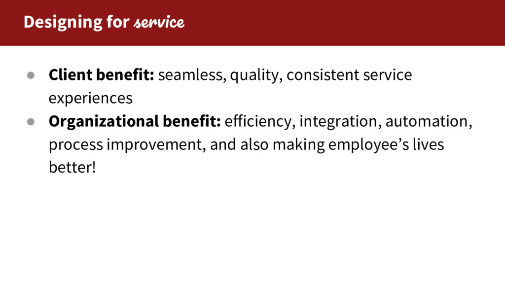 Designing for ● Client benefit: seamless, quali...