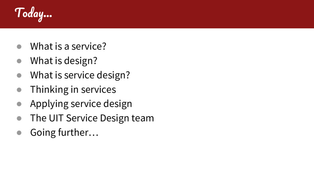 T … ● What is a service? ● What is design? ● Wh...