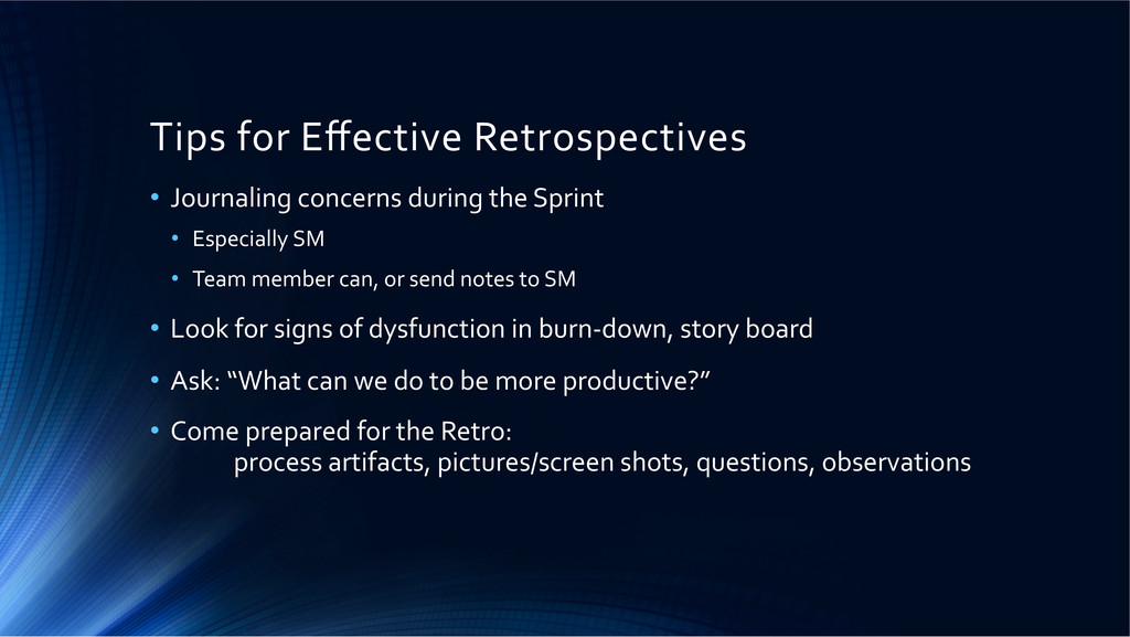Tips for Effective Retrospectives  •...