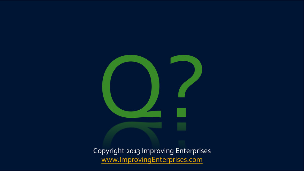 Q?  Copyright 2013 Improving Enterp...