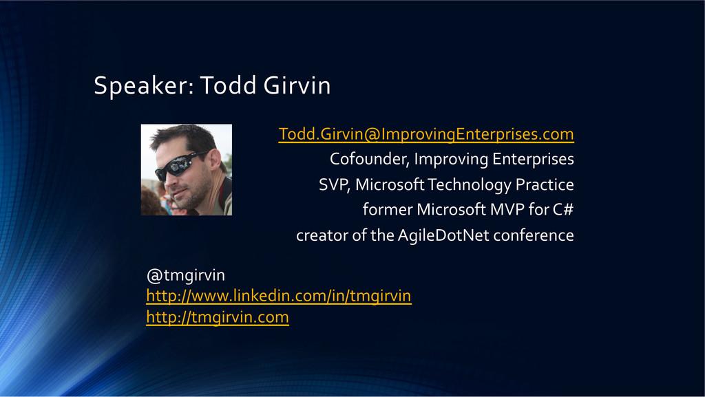 Speaker: Todd Girvin  Todd.Girvin@Impr...