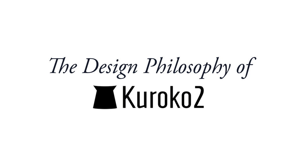 The Design Philosophy of