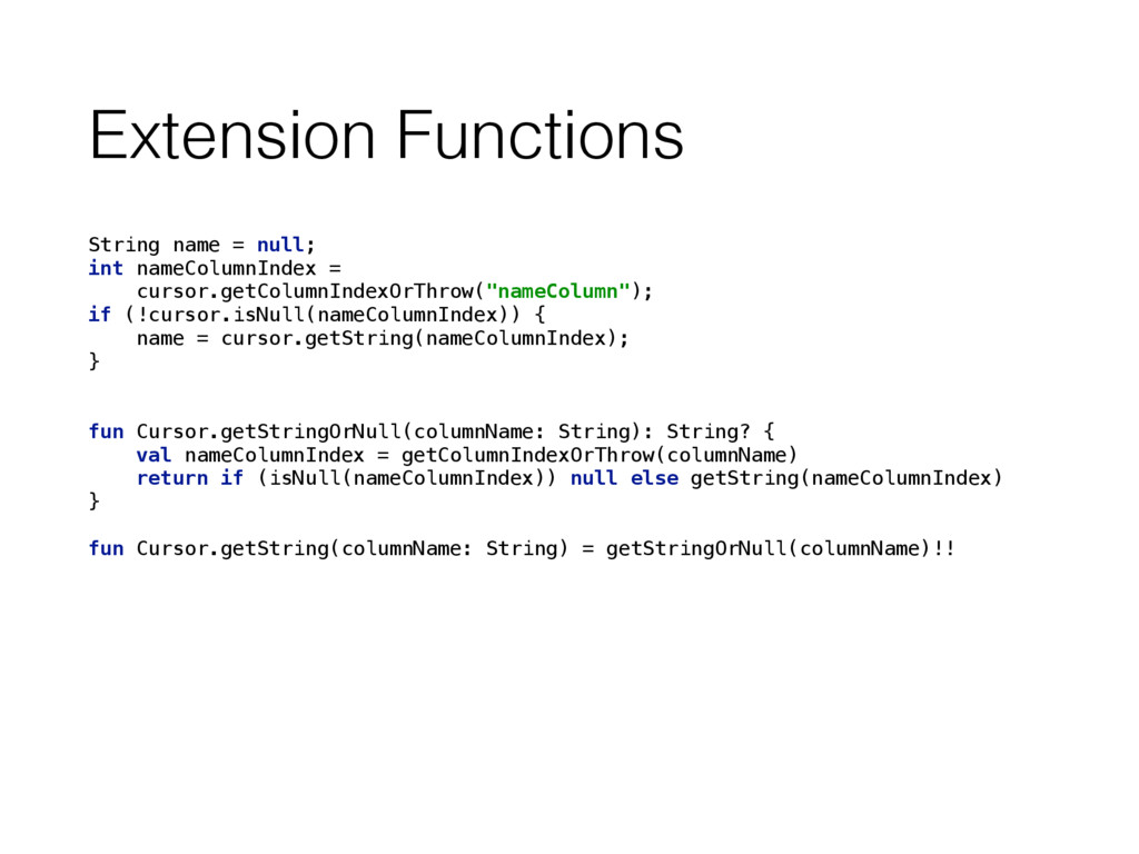 Extension Functions String name = null; int na...