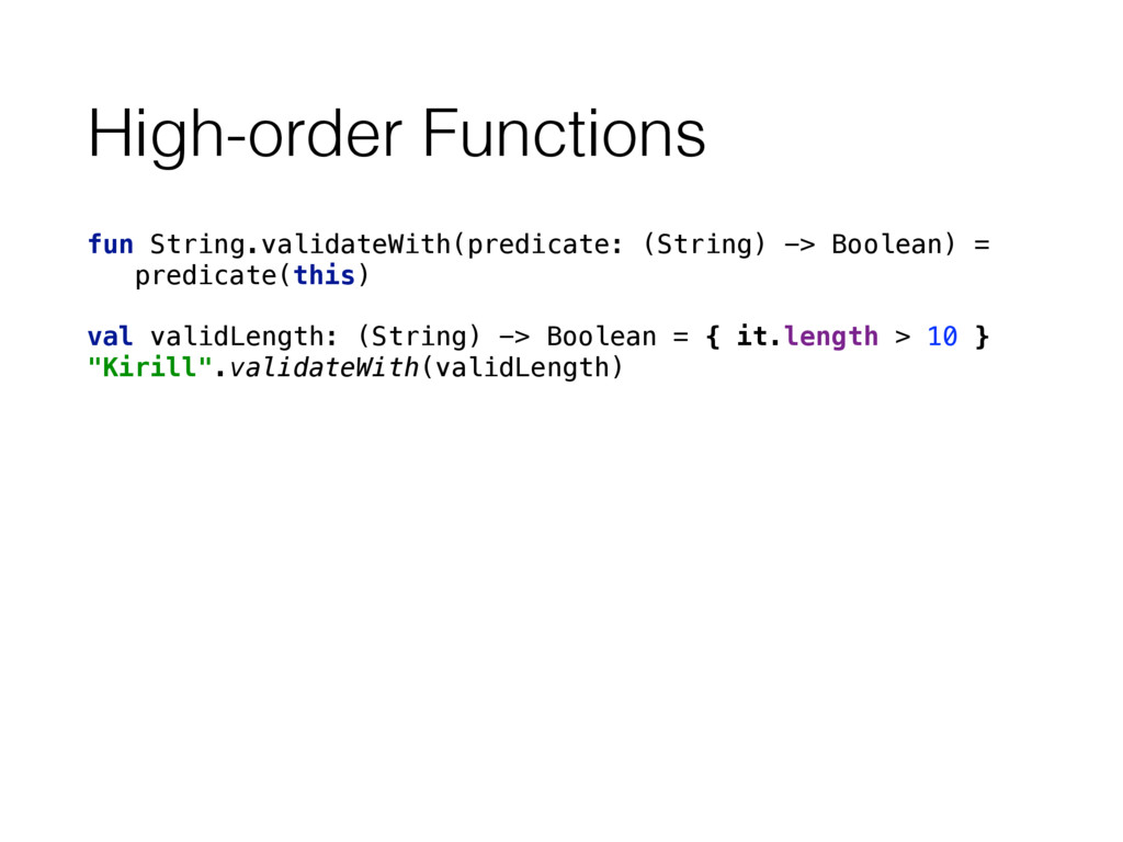 High-order Functions fun String.validateWith(pr...
