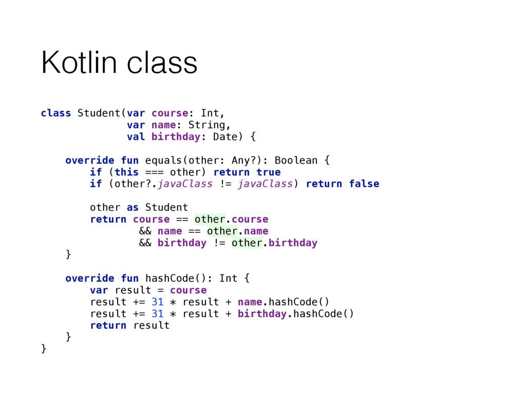 Kotlin class class Student(var course: Int, var...